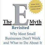 e-Myth Revisited by Michael E Gerber