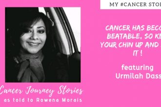 My Cancer Story - Urmilah Dass