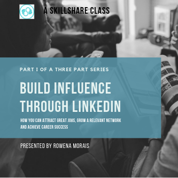 Build Influence through LinkedIn - skillshare class by Rowena Morais