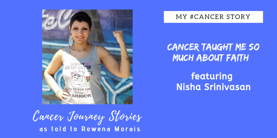 my #cancer story by Nisha Srinivasan