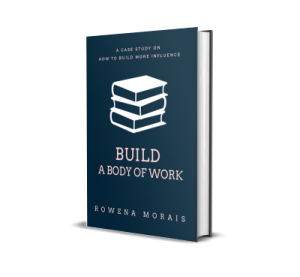 Build a Body of Work by Rowena Morais